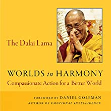Worlds in Harmony: Compassionate Action for a Better World (       UNABRIDGED) by The Dalai Lama Narrated by Dan McGowan