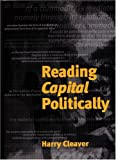 Reading Capital Politically (1902593294) by Cleaver, Harry
