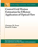 Control Grid Motion Estimation for Efficient Application of Optical Flow Front Cover