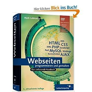 Webseiten programmieren und gestalten: HTML, JavaScript, PHP, MySQL, XML, AJAX, Suchmaschinen-Optimierung, Barrierefreiheit