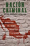 img - for Naci n criminal (Spanish Edition) by H ctor Dominguez Ruvalcaba (2015-09-08) book / textbook / text book