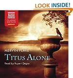 Peake: Titus Alone (ABRIDGED) (The Gromenghast Trilogy)