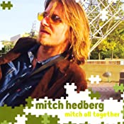 Mitch All Together | [Mitch Hedberg]