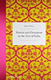 img - for Pattern and Ornament in the Arts of India book / textbook / text book