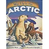 Way Up in the Arctic ~ Jennifer Ward