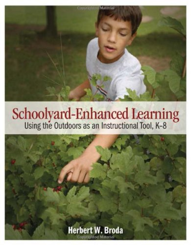 Schoolyard-Enhanced Learning: Using the Outdoors as an...