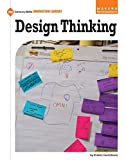 Design Thinking (21st Century Skills Innovation Library: Makers as Innovators)