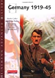 Heinemann Advanced History: Germany 1919-45 (0435327216) by Collier, Martin