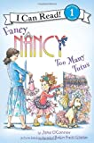 Robin Preiss Glasser Fancy Nancy: Too Many Tutus (I Can Read Fancy Nancy - Level 1 (Paperback))