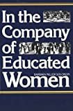 img - for In the Company of Educated Women: A History of Women and Higher Education in America by Solomon, Barbara Miller [1986] book / textbook / text book