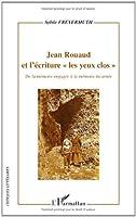 Jean Rouaud (Ecriture) et l'Ecriture les Yeux Clos de la M�moire Engagee a la M�moire Incarnee