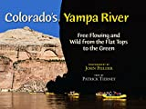img - for Colorado's Yampa River: Free Flowing & Wild from the Flat Tops to the Green book / textbook / text book