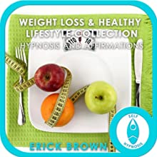 Weight Loss & Healthy Lifestyle Hypnosis Collection: Self-Hypnosis & Subliminal  by Erick Brown Narrated by Erick Brown