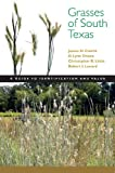 Grasses of South Texas: A Guide to Identification and Value (Grover E. Murray Studies in the American Southwest)