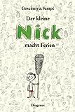 René Goscinny Der kleine Nick macht Ferien: Sämtliche Feriengeschichten in einem Band