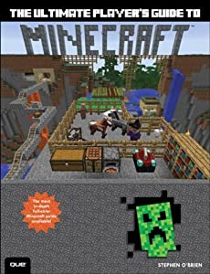 The Ultimate Player's Guide to Minecraft from Que Publishing