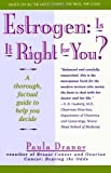 img - for Estrogen: Is It Right for You? Thorough, Factual Guide to Help You Decide book / textbook / text book