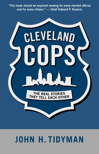 Cleveland Cops: The Real Stories They Tell Each Other