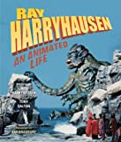 Ray Harryhausen: An Animated Life (1845135016) by Harryhausen, Ray