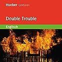 Double Trouble Hörbuch von Pauline O'Carolan Gesprochen von:  N.N.