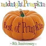 Best of Pumpkin ~5th Anniversary~