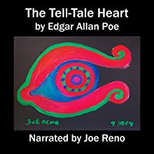 The Tell-Tale Heart (       UNABRIDGED) by Edgar Allan Poe Narrated by Joe Reno