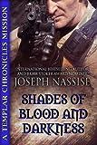 Shades of Blood and Darkness: A Templar Chronicles Novella (Supernatural Thriller | Occult Suspense | Urban Fantasy Series)