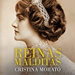Reinas malditas [Bloody Queens]: Maria Antoinette, Empress Sissi, Eugenia de Montijo, Alejandra Romanov and Others | Cristina Morató