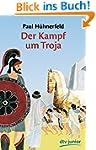 Der Kampf um Troja: Griechische Sagen...