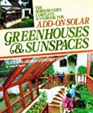 The Homeowner's Complete Handbook for Add-On Solar Greenhouses & Sunspaces: Planning, Design, Construction
