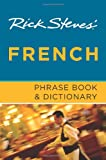 Rick Steves' French Phrase Book and Dictionary (1598801864) by Steves, Rick