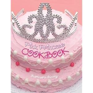 Pink Princess Cookbook [PINK PRINCESS CKBK]