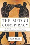 The Medici Conspiracy: The Illicit Journey of Looted Antiquities--From Italy's Tomb Raiders to the World's Greatest Museums (1586484028) by Peter Watson