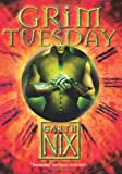 Grim Tuesday (The Keys to the Kingdom) (0007175035) by Nix, Garth