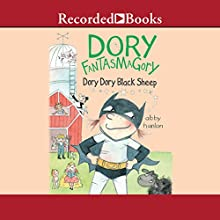 Dory Dory Black Sheep: Dory Fantasmagory, Book 3 Audiobook by Abby Hanlon Narrated by Suzy Jackson