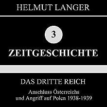 Anschluss Österreichs und Angriff auf Polen 1938-1939 (Das Dritte Reich 2) Hörbuch von Helmut Langer Gesprochen von:  div.