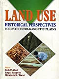img - for Land Use Historical Perspectives Focus on Indo-Gangetic Plains book / textbook / text book