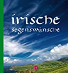 Irische Segensw�nsche: Geschenkbuch