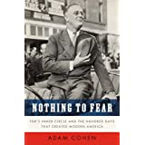 Nothing to Fear: FDR's Inner Circle and the Hundred Days That Created Modern America ~ Adam Cohen