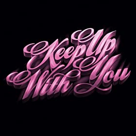 Keep Up With You (Bonus Track Version) - EP