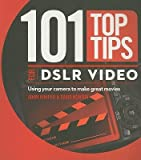 img - for 101 Top Tips for DSLR Video   [101 TOP TIPS FOR DSLR VIDEO] [Paperback] book / textbook / text book