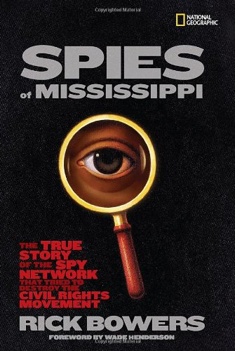 Spies of Mississippi: The True Story of the Spy Network that Tried to Destroy the Civil Rights Movement PDF