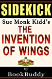 The Invention of Wings: by Sue Monk Kidd -- Sidekick