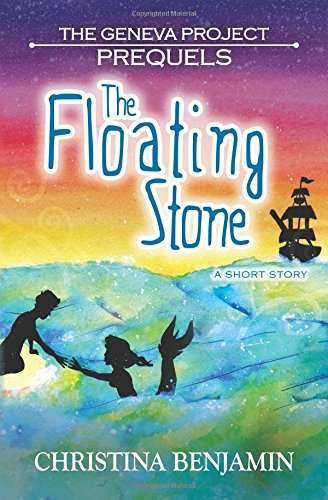 The Geneva Project: Prequels - The Floating Stone (Short Story)