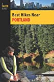 img - for Best Hikes Near Portland (Best Hikes Near Series) book / textbook / text book