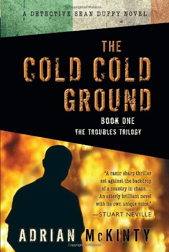 Image of The Cold Cold Ground (The Troubles Trilogy, Book 1) (A Detective Sean Duffy Novel.)