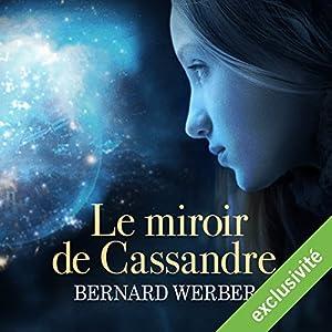 Le miroir de Cassandre | Livre audio