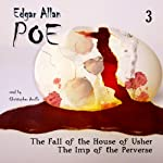 Edgar Allan Poe Audiobook Collection 3: The Fall of the House of Usher/The Imp of the Perverse (       UNABRIDGED) by Edgar Allan Poe, Christopher Aruffo Narrated by Christopher Aruffo