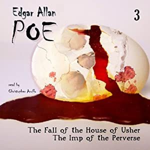 Edgar Allan Poe Audiobook Collection 3: The Fall of the House of Usher/The Imp of the Perverse | [Edgar Allan Poe, Christopher Aruffo]