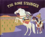 The Bone Stranger (0688120415) by Remkiewicz, Frank